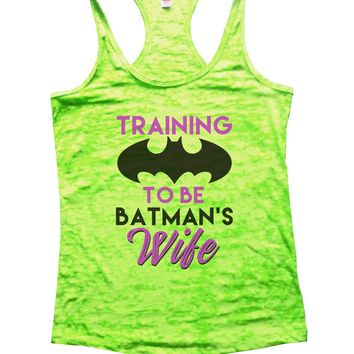 Training To Be Batman's Wife Burnout Tank Top By Funny Threadz