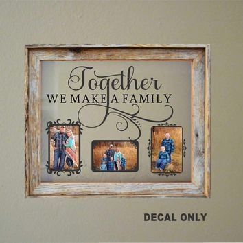 Together Family Photo Decal | DIY Floating Frame | Vinyl Photo Display