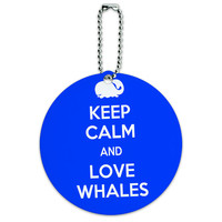 Keep Calm And Love Whales Round ID Card Luggage Tag