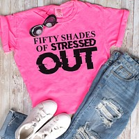 Fifty Shades of Stressed Out Shirt