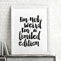 'I'm A Limited Edition' Inspirational Typography Poster