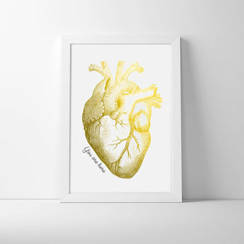 Gold foiled effect anatomical heart 10x15 inch art print for the home or office. You are here, gift for husband or wife. Gold and white art.