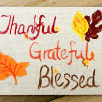 Burlap Thanksgiving Sign, hand painted, rustic Thanksgiving sign, Thankful, Grateful, Blessed, Fall leaves, Fall/Autumn/Thanksgiving