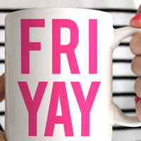 FRI-YAY Coffee Mug