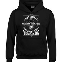 Don t Judge My AMERICAN ESKIMO DOG And I Wont Judge Your Kids v3 - Hoodie