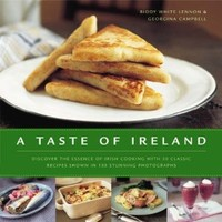 A Taste of Ireland: Discover the essence of Irish cooking with 30 classic recipes shown in 130 stunning color photographs