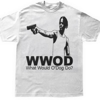 WHAT WOULD ODOG DO TEE