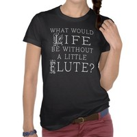 Funny Flute Music Quote T-shirt from Zazzle.com