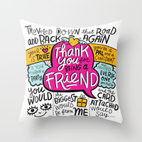 Thank You for Being a Friend Throw Pillow by Gigglebox