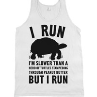 I Run Slower Than A Herd Of Turtles |