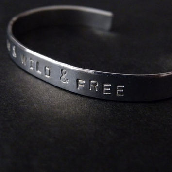 Young Wild And Free Cuff Bracelet Adjustable Hand Stamped