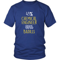 Chemical Engineer Shirt -  49% Chemical Engineer 51% Badass Profession