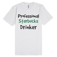 Professional Starbucks Drinker-Unisex White T-Shirt
