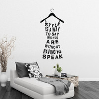 Wall Decal Dress Quote Style Is A Way To Say Who You Are Without Having To Speak Vinyl Wall Decals Murals Fashion Girls Bedroom Decor Z866