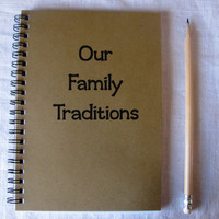 Our Family Traditions - 5 x 7 journal