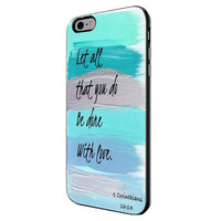 Christian Quotes Bible Corinthians Let All That You Do Be Done With Love iPhone 6 Plus Case