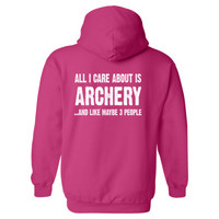 All i Care About Is Archery And Like Maybe Three People Heavy Blend™ Hooded Sweatshirt BACK ONLY