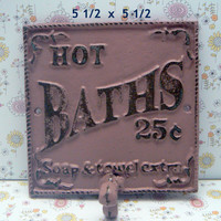 Hot Baths 25 Cents Soap and Towels Extra Towel Cast Iron Hook Bathroom Sign PJ Hook Dusty Rose Blush Distressed Shabby Chic French Decor