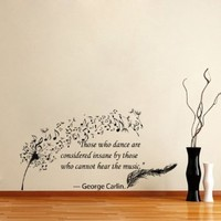 Housewares Vinyl Decal Quote George Carlin Dandelion Feather Musical Notes Dance Home Wall Art Decor Removable Stylish Sticker Mural Unique Design for Any Room