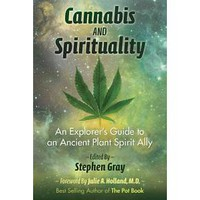 Cannabis and Spirituality : An Explorer's Guide to an Ancient Plant Spirit Ally (Paperback)