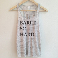 Barre So Hard Racerback Tank Top in Grey - Women's Tank Top - Barre Shirts and Tops - Barre Workout and Exercise Shirts