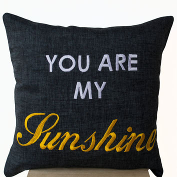 Grey Linen Pillow covers - Word Pillow - Embroidered pillow - You Are My Sunshine Pillow- Gift- 16x16- Linen Word Cushions - Message Pillow