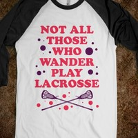Not All Those Who Wander Play Lacrosse