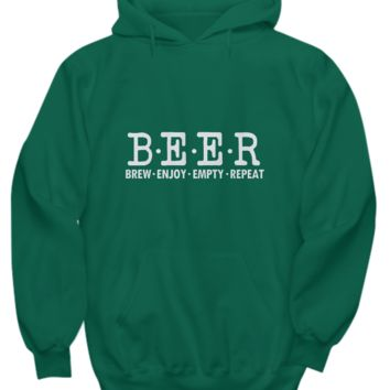 Beer Brew Enjoy Empty Repeat Funny Drinking Sweater Hoodie