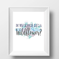 """Alice In Wonderland Do You Suppose She's A Wildflower Disney Quote DIGITAL DOWNLOAD 8"""" x 10"""" Printable Blue Purple Home Nursery Decor Sign"""