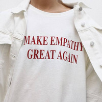 Make Empathy Great Again Women's Short Sleeve Casual T-Shirt