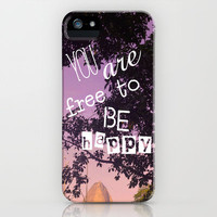 You are free to be happy! iPhone & iPod Case by Louise Machado