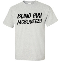 Blind Guy McSqueezy T-Shirt