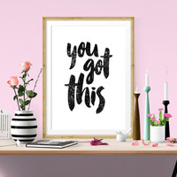 You Got This, Printable Art, Motivational poster, student wall art, Typography Quote, Home Decor, Scandinavian Design, Wall Art