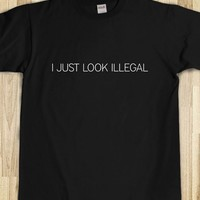 I Just Look Illegal - Reddicks