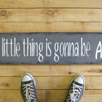 Every Little Thing Is Gonna Be Alright Wood Sign Nursery Decor Home Decor Gray Room Decor Distressed Wood Rustic Chic Sign