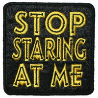 Stop Staring At Me Iron On Applique Patch