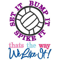 VOLLEYBALL, Bump Set Spike it - Thats the way we Like it - INSTANT Download Machine Embroidery Design by Carrie