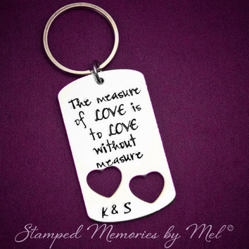 The Measure of Love is to Love Without Measure - Hand Stamped Aluminum Key Chain - Personalized Wedding Anniversary Gift with Initials
