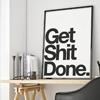 Get Shit Done Inspirational Poster, Typography Art, Wall Decor (8×10)