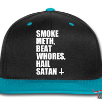 Smoke Meth, Beat Whores, Hail Satan Snapback