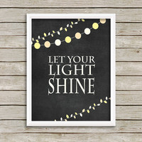 Let Your Light Shine Wall Art, Print 8 x 10 INSTANT Digital Download Printable