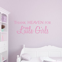 Thank Heaven For Little Girls Wall Quote Decal