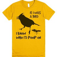 If I Was A Bird I Know Who I'd Poop On-Female Gold T-Shirt