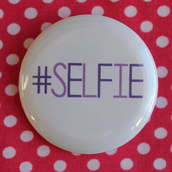 Selfie - 2.25 inch pinback button badge