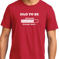 Dad To Be Loading Please Wait T Shirt Mens t shirt tshirt for Dad New Dad Awesome Dad Funny Tshirt Dad Gift Fathers Day