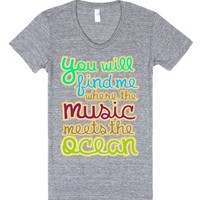 You Will Find Me Where The Music Meets The Ocean-T-Shirt