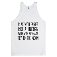 PLAY WITH FAIRIES RIDE A UNICORN SWIM WITH MERMAIDS FLY TO THE MOON