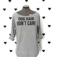 Dog Hair Don't Care off the shoulder shirt Dog hair don't care 3/4 sleeve sweater Dog Lovers shirts Fur Mama sweatshirt
