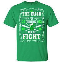 The Irish We Drink 1762 And We Fight St Patrick's Day