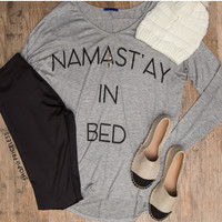 Namast'ay In Bed Top - Grey